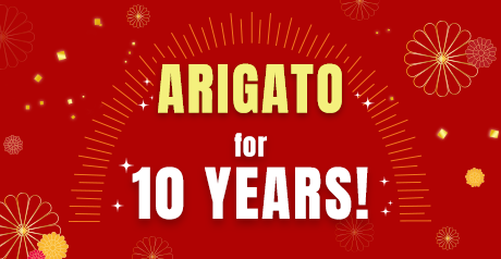 ARIGATO for 10 YEARS!