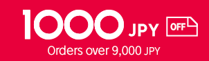 1000JPY off orders over 9,000 JPY