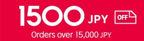 1500JPY of orders over 15,000 JPY