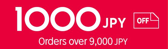 1000JPY off orders over 9,000 JPY