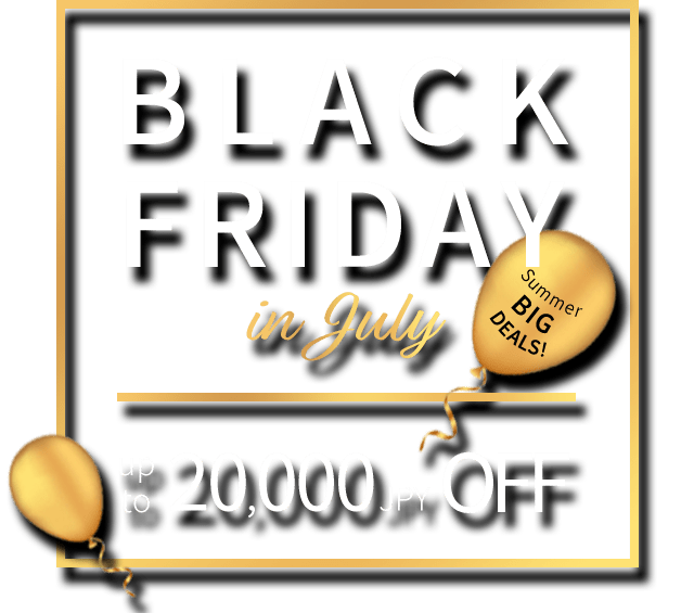 Black Friday in July up to 20,000 JPY OFF