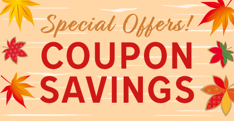 COUPON SAVINGS Up to 8500 JPY OFF