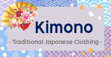 Kimono -Traditional Japanese Clothing-
