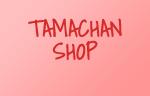 TAMACHAN SHOP