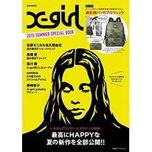X-girl夏季時尚情報特刊2015:附迷彩圖案後背包
